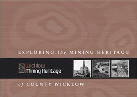 Exploring the Mining Heritage of County Wicklow | Heritage Office Wicklow County Council