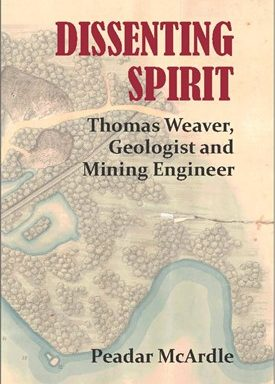 Dissenting Spirit Thomas Weaver, Geologist and Mining Engineer