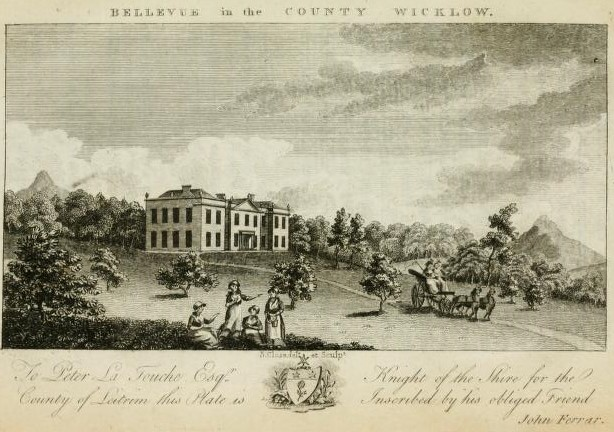 BELLEVUE | A view of ancient and modern Dublin, with its improvements to the year 1796. To which is added a tour to Bellevue, in the county of Wicklow, the seat of Peter La Touche Esq., John Ferrar, Dublin 1796.