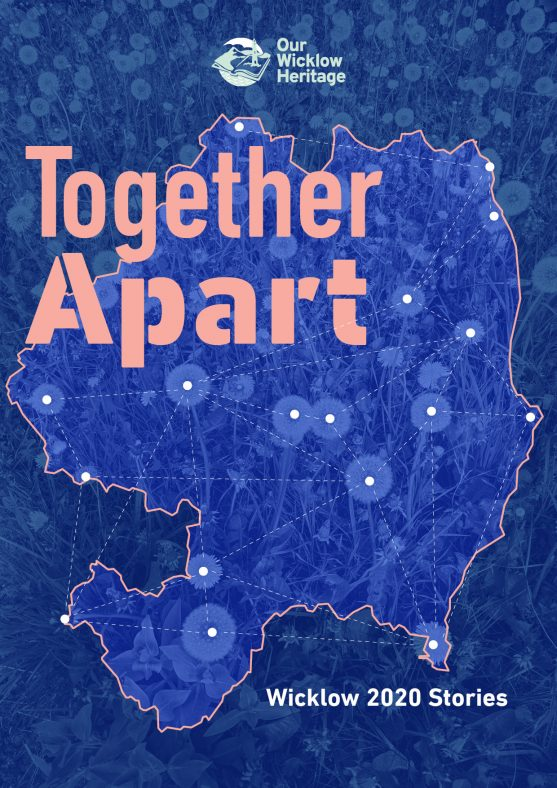 An introduction to Together Apart - Looking for Your Wicklow 2020 Stories | Wicklow Heritage Office