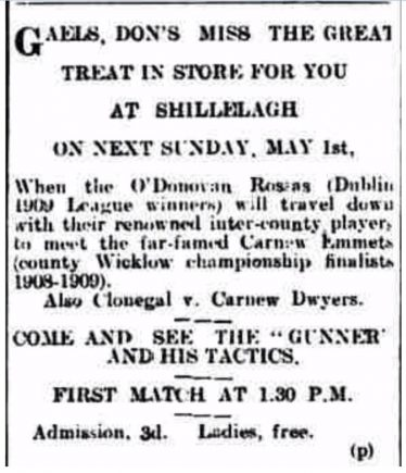 Advert for Carnew Emmetts match 1st May 1910 - Michael 'Gunner' Behan had as a footballer acquired something of a cult status. Here, patrons are being urged to come to watch 'his tactics'. | Wicklow People newspaper, 30th April 1910