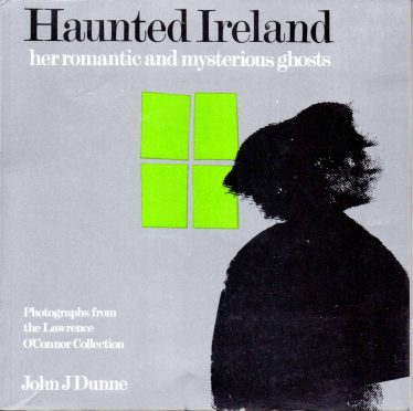 Dunne, J. (1977) Haunted Ireland: her romantic and mysterious ghosts. Published by Appletree Press, Belfast.