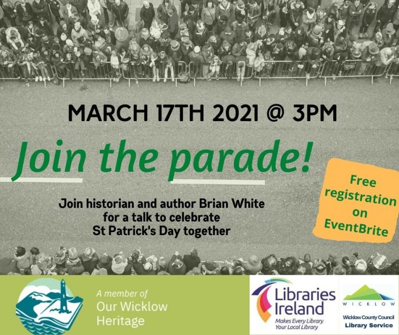 'St Patrick's Day in County Wicklow: Origins and Traditions' with Author and Historian Brian White 17th March @ 3pm