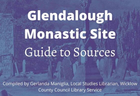 Glendalough Monastic Site: Guide to sources