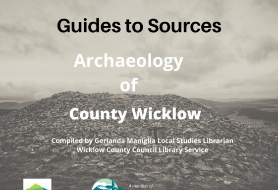 NEW! Guides to sources for the archaeology of County Wicklow.