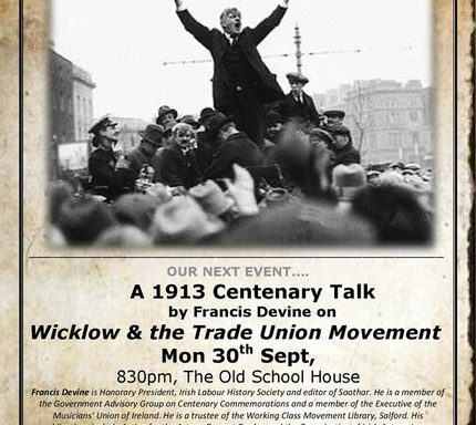1913 Centenary Talk - Wicklow & the Trade Union  Movement