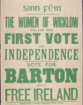 Sinn Fein campaign poster, local elections 1920 Wicklow, urging women to vote for Robert Barton | Courtesy of National Library of Ireland