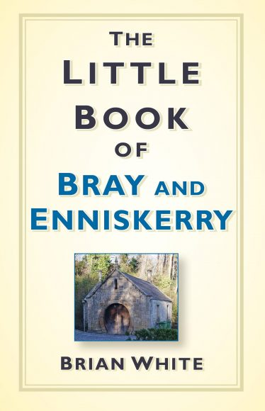 The Little Book of Bray & Enniskerry