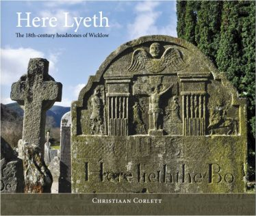 Front Cover: Here Lyeth The 18th century headstones of Wicklow