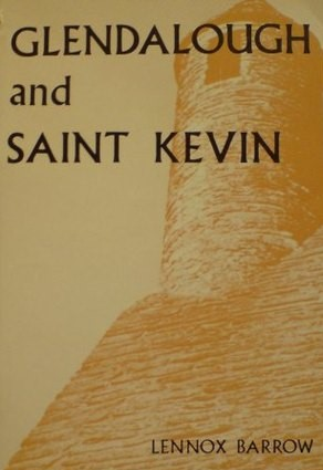 The cover of 'Glendalough and Saint Kevin' - expanded from a talk given to the Old Dublin Society | Courtesy of Pat Reid